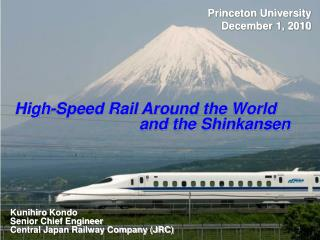 High-Speed Rail Around the World                               and the  Shinkansen
