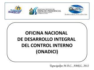 OFICINA NACIONAL  DE DESARROLLO INTEGRAL  DEL CONTROL INTERNO (ONADICI)