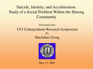 Suicide, Identity, and Acculturation:  Study of a Social Problem Within the Hmong Community