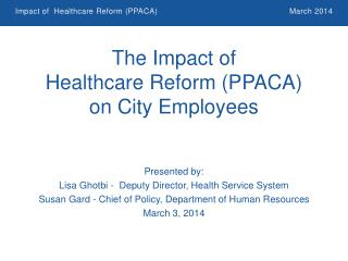The Impact of  Healthcare Reform (PPACA) on City Employees