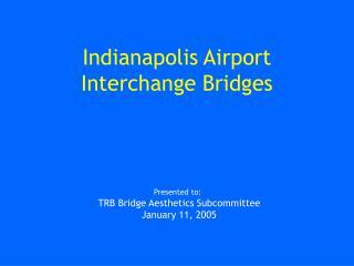 Indianapolis Airport Interchange Bridges