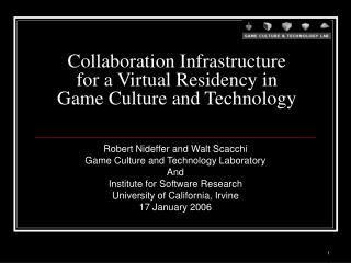 Robert Nideffer and Walt Scacchi Game Culture and Technology Laboratory And