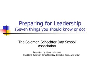 Preparing for Leadership (Seven things you should know or do)