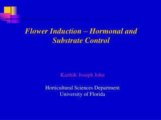 Flower Induction – Hormonal and Substrate Control