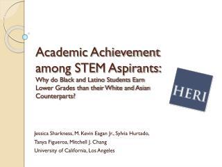 Jessica Sharkness, M. Kevin Eagan Jr., Sylvia Hurtado,  Tanya Figueroa, Mitchell J. Chang