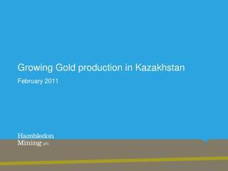 Growing Gold production  in Kazakhstan