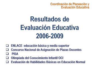 Resultados de Evaluaci n Educativa 2006-2009