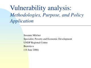Vulnerability analysis: Methodologies, Purpose, and Policy Application