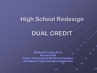High School Redesign  DUAL CREDIT