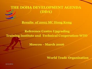 THE DOHA DEVELOPMENT AGENDA (DDA)