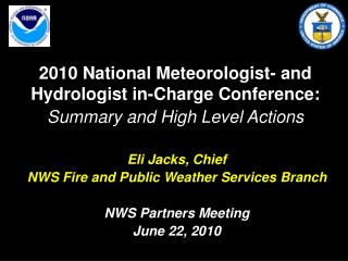 2010 National Meteorologist- and Hydrologist in-Charge Conference: Summary and High Level Actions
