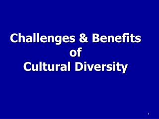 Challenges & Benefits of  Cultural Diversity