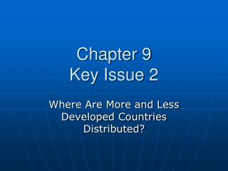 Chapter 9 Key Issue 2