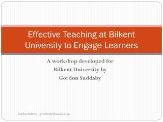 Effective Teaching at Bilkent University to Engage Learners