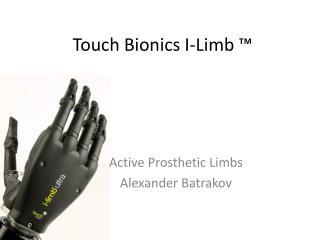 Touch Bionics I-Limb ™