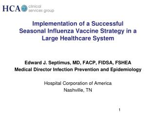 Implementation of a Successful  Seasonal Influenza Vaccine Strategy in a Large Healthcare System