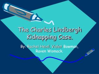 The Charles Lindbergh Kidnapping Case.