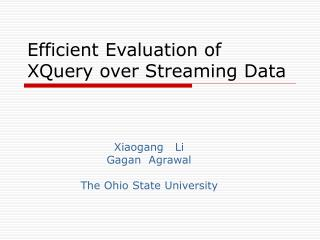 Efficient Evaluation of XQuery over Streaming Data