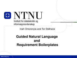 Inah Omoronyia and Tor St�lhane Guided Natural Language  and  Requirement Boilerplates