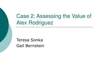 Case 2: Assessing the Value of Alex Rodriguez