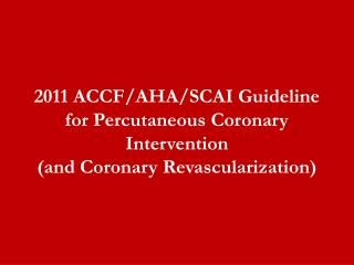 PCI Revascularization Recommendations Pre-Procedural Considerations Procedural Considerations