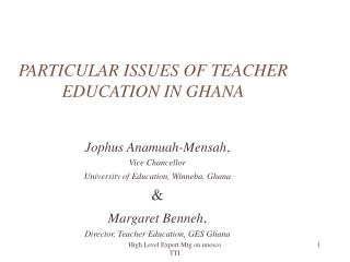 PARTICULAR ISSUES OF TEACHER EDUCATION IN GHANA