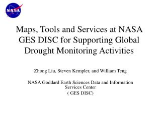 Maps, Tools and Services at NASA GES DISC for Supporting Global  Drought  Monitoring  Activities