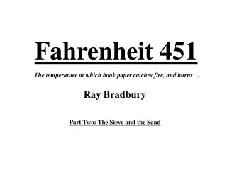 symbolism of fire in ray bradburys novel fahrenheit 451 Ray bradbury, the author of the well-known science fiction novel fahrenheit 451, was alarmed by how much time he felt the public devoted to watching television in the 1950's.