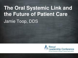 The Oral Systemic Link and the Future of Patient Care