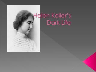 Helen Keller's  Dark Life