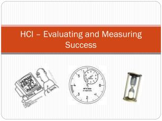 HCI – Evaluating and Measuring Success