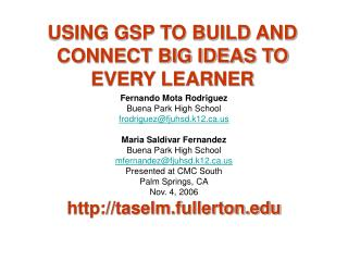 USING GSP TO BUILD AND CONNECT BIG IDEAS TO EVERY LEARNER