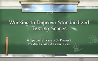 Working to Improve Standardized Testing Scores