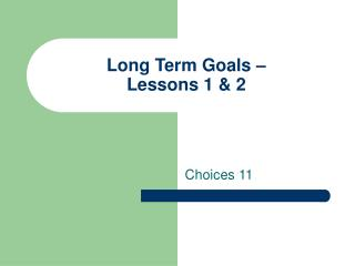 Long Term Goals – Lessons 1 & 2
