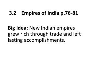 3.2    Empires of India p.76-81