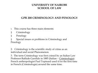 UNIVERSITY OF NAIROBI SCHOOL OF LAW GPR 200 CRIMINOLOGY AND PENOLOGY