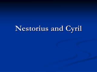 Nestorius and Cyril