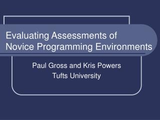 Evaluating Assessments of Novice Programming Environments