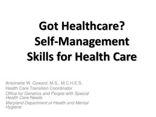 Got Healthcare?  Self-Management  Skills for Health Care