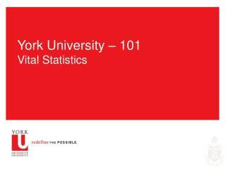 York University – 101 Vital Statistics