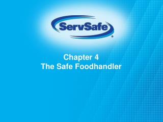 Chapter 4 The Safe Foodhandler