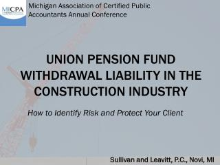 Union pension fund  Withdrawal Liability in the Construction  Industry