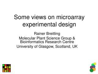Some views on microarray experimental design