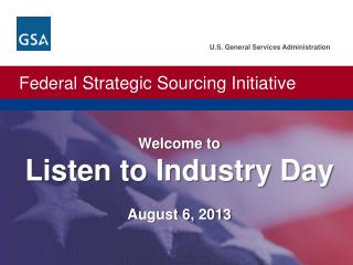 Welcome to Listen to Industry Day August 6, 2013