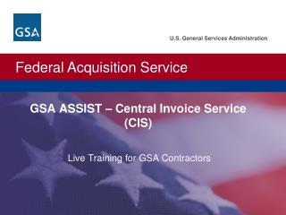 GSA ASSIST – Central Invoice Service (CIS)