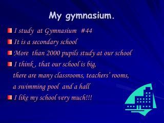 My gymnasium.