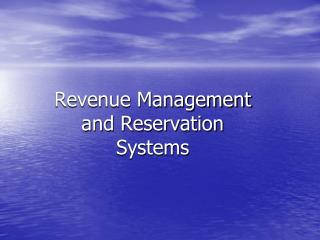 Revenue Management and Reservation Systems