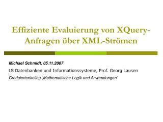 Effiziente Evaluierung von XQuery-Anfragen über XML-Strömen
