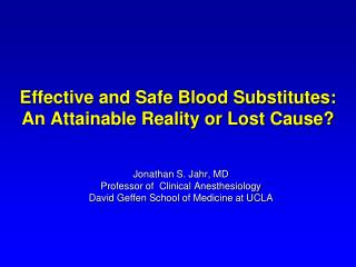 Effective and Safe Blood Substitutes:  An Attainable Reality or Lost Cause?