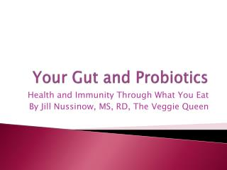 Your Gut and Probiotics